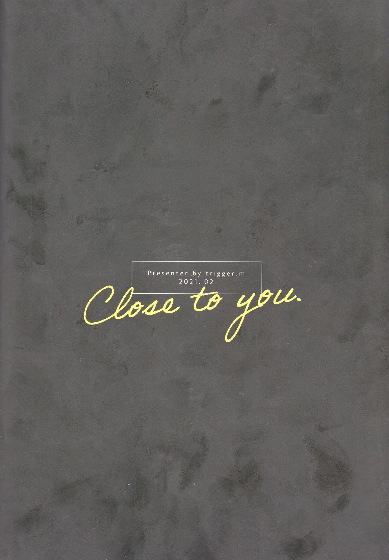 Close to you. 44